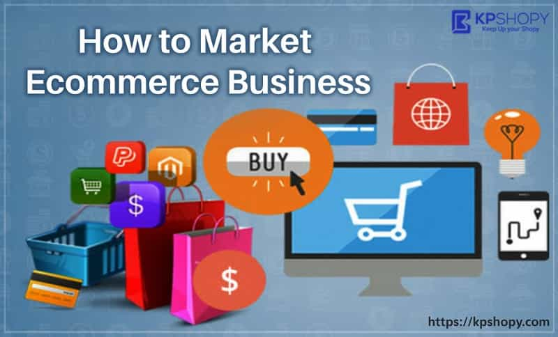 How to Market Ecommerce Business
